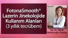 Korumalı: FotonaSmooth Lazerin Jinekolojide Kullanım Alanları (3 Yıllık Tecrübem) – Op. Dr. Yeksin Helvacıoğlu Karataş
