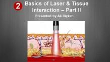 Korumalı: Basics of Laser & Tissue Interaction – Part II