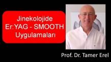 Korumalı: Jinekolojide Er:YAG – SMOOTH Uygulamaları – Prof. Dr. Tamer Erel