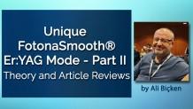Korumalı: Unique FotonaSmooth® Er:YAG Mode Theory and Article Reviews (PART II)